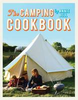 The Camping Cookbook, by Annie Bell