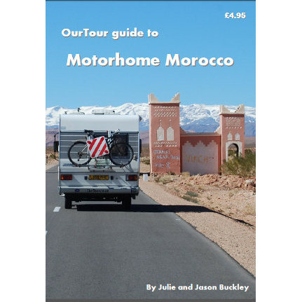 OurTour Guide To Motorhome Morocco by Julie and Jason Buckley