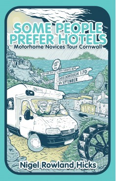 Some People Prefer Hotels, by Nigel Rowland Hicks